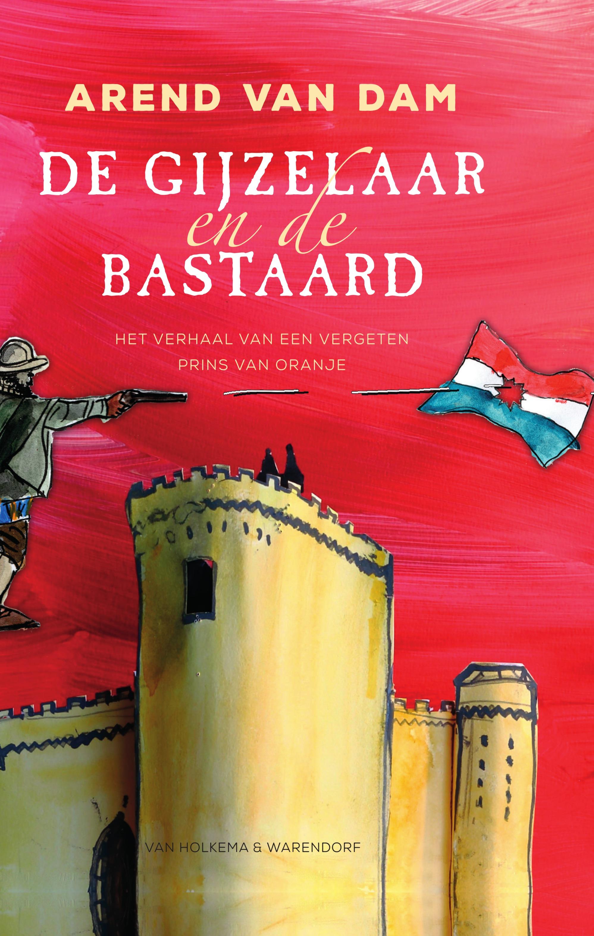 De gijzelaar en de bastaard | 9789000374076 | De leukste kinderboeken